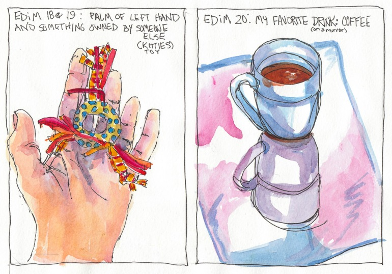 EDiM 18-19-20 Left Palm, Something Owned by Another, Favorite Drink, ink & watercolor, 8x10""