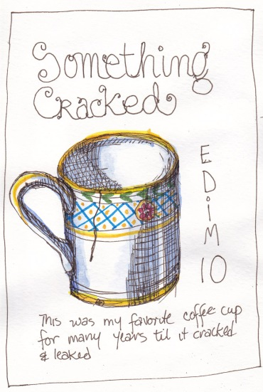 EDim 10 Cracked Cup, Ink and watercolor, 7x5 in