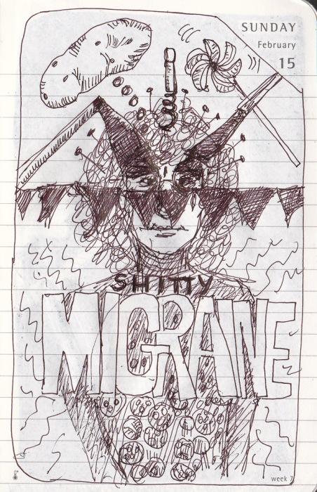 No dream, just a sketch of a shitty migraine.